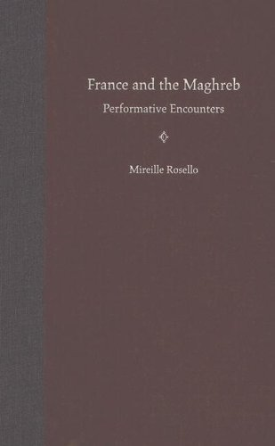 France and the Maghreb: Performative Encounters: ROSELLO, MIREILLE