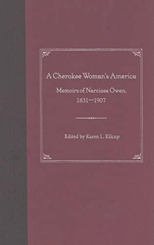 A Cherokee Woman's America: Memoirs of Narcissa Owen, 1831-1907: Narcissa Owen