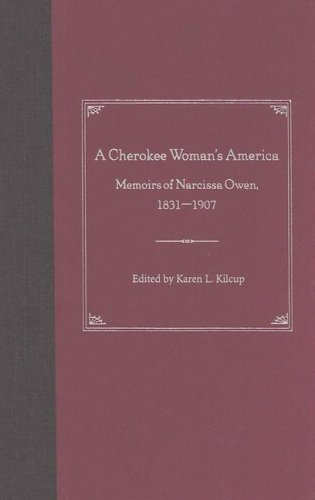 A Cherokee Woman's America: Memoirs of Narcissa: University Press of