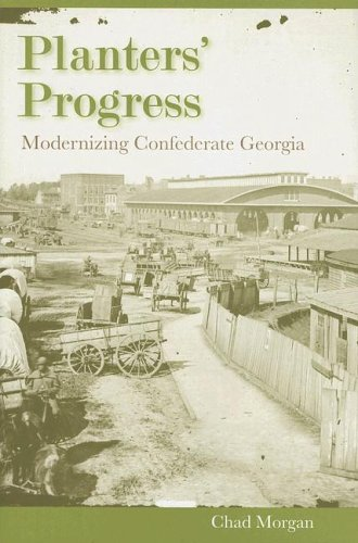 9780813028729: Planters' Progress: Modernizing Confederate Georgia (New Perspectives on the History of the South)