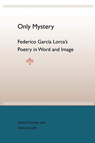 9780813028743: Only Mystery: Federico Garcia Lorca's Poetry in Word and Image