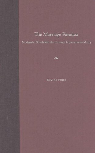The Marriage Paradox. Modernist Novels and the Cultural Imperative to Marry: Pines, Davida