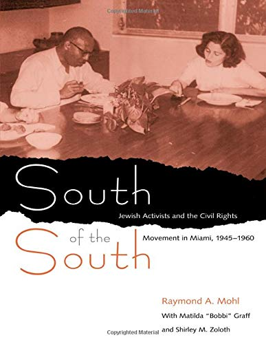 9780813029221: South of the South: Jewish Activists and the Civil Rights Movement in Miami, 1945-1960 (Southern Dissent)