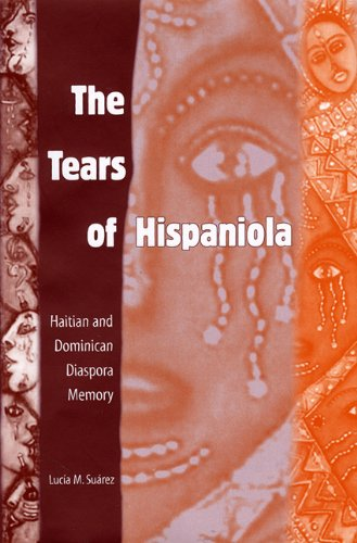 9780813029269: The Tears of Hispaniola: Haitian and Dominican Diaspora Memory (New World Diasporas)