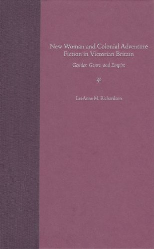 New Woman and Colonial Adventure Fiction in Victorian Britain : Gender, Genre and Empire : (): ...
