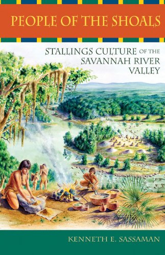 People of the Shoals: Stallings Culture of the Savannah River Valley (Native Peoples, Cultures, and...