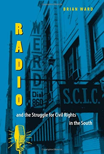 9780813029788: Radio and the Struggle for Civil Rights in the South (New Perspectives on the History of the South)