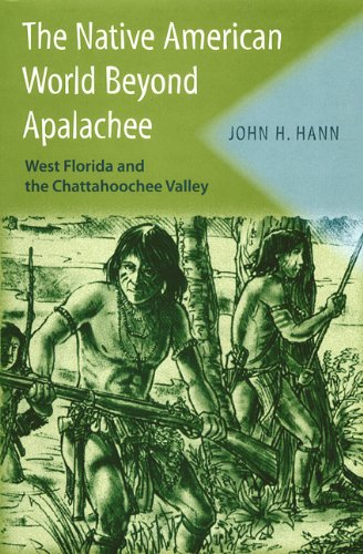 9780813029825: The Native American World Beyond Apalachee: West Florida and the Chattahoochee Valley (Florida Museum of Natural History: Ripley P. Bullen Series)