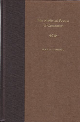 The Medieval Poetics of Contraries: Michelle Bolduc