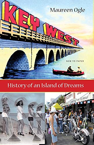 9780813029931: Key West: History of an Island of Dreams