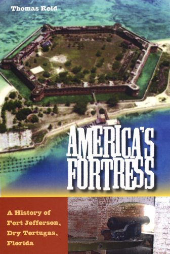 9780813030197: America's Fortress: A History of Fort Jefferson, Dry Tortugas, Florida (Florida History and Culture)