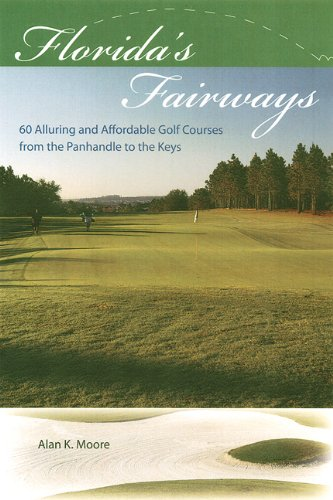 9780813030210: Florida's Fairways: 60 Alluring and Affordable Golf Courses from the Panhandle to the Keys