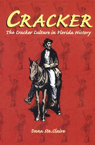 Cracker: The Cracker Culture in Florida History