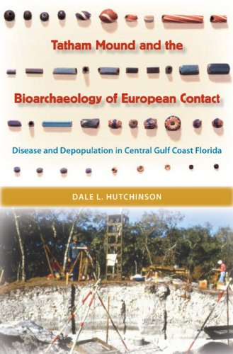 Tatham Mound and the Bioarchaeology of European Contact: Disease and Depopulation in Central Gulf ...