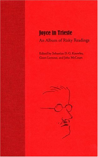9780813030333: Joyce in Trieste: An Album of Risky Readings