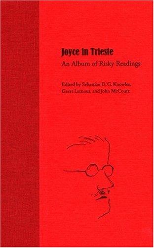 9780813030333: Joyce in Trieste: An Album of Risky Readings (Florida James Joyce)