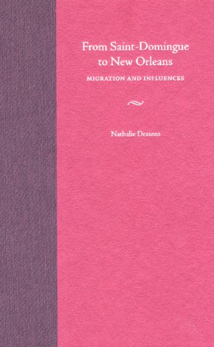 9780813030371: From Saint-Domingue to New Orleans: Migration and Influences (Southern Dissent)