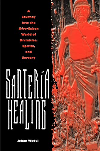 9780813030517: Santería Healing: A Journey into the Afro-Cuban World of Divinities, Spirits, and Sorcery (Contemporary Cuba)