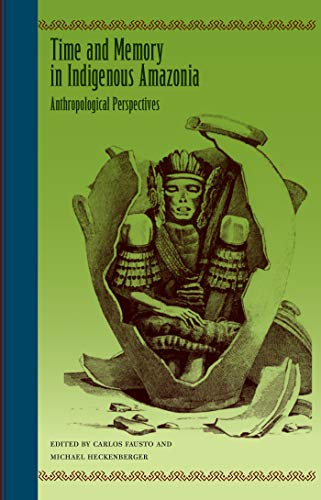 9780813030609: Time and Memory in Indigenous Amazonia: Anthropological Perspectives