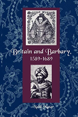 9780813030760: BRITAIN AND BARBARY, 1589-1689