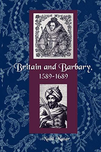 9780813030760: Britain and Barbary, 1589-1689