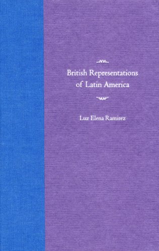 British Representations of Latin America: Ramirez, Luz Elena