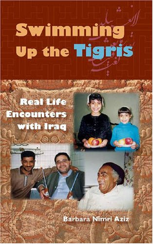 9780813031446: Swimming Up the Tigris: Real Life Encounters with Iraq