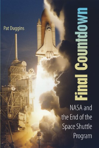 9780813031460: Final Countdown: NASA and the End of the Space Shuttle Program