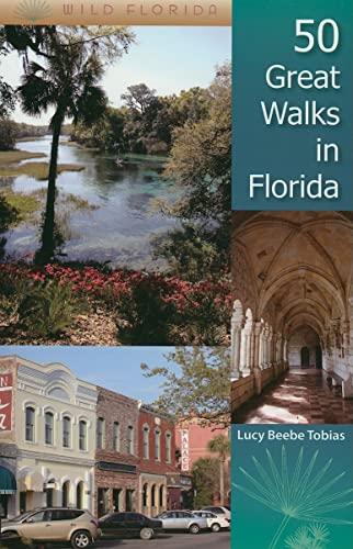 9780813031743: 50 Great Walks in Florida (Wild Florida)