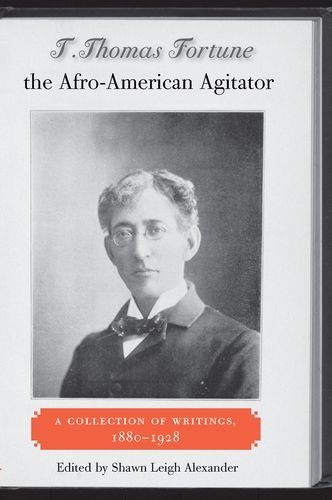 9780813032320: T. Thomas Fortune, the Afro-American Agitator: A Collection of Writings, 1880-1928 (New Perspectives on the History of the South)