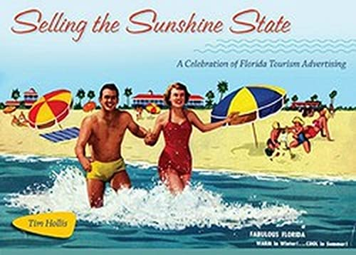 9780813032665: Selling the Sunshine State: A Celebration of Florida Tourism Advertising