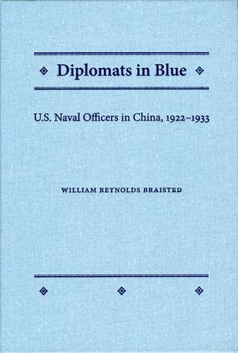 Diplomats in Blue: U.S. Naval Officers in China, 1922-1933: Braisted, William Reynolds/ Bradford, ...