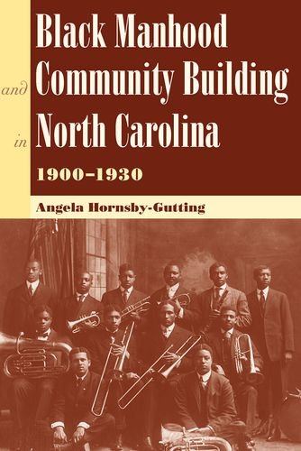 9780813032931: Black Manhood and Community Building in North Carolina, 1900?1930 (New Perspectives on the History of the South)