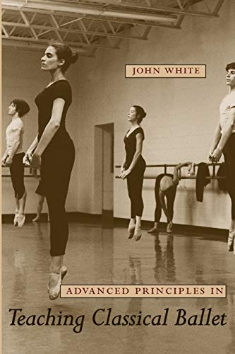 9780813032979: Advanced Principles in Teaching Classical Ballet