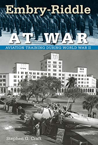 9780813032993: Embry-Riddle at War: Aviation Training During World War II (The Florida History and Culture Series)