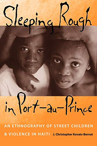 9780813033020: Sleeping Rough in Port-au-Prince: An Ethnography of Street Children and Violence in Haiti
