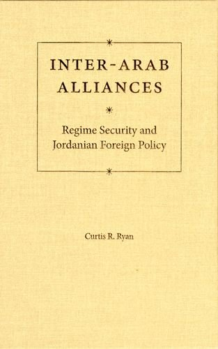 9780813033075: Inter-Arab Alliances: Regime Security and Jordanian Foreign Policy (Governance and International Relations in the Middle East)