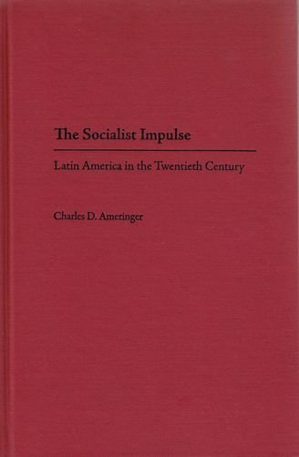 9780813033099: The Socialist Impulse: Latin America in the Twentieth Century