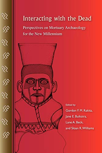 9780813033174: Interacting with the Dead: Perspectives on Mortuary Archaeology for the New Millennium