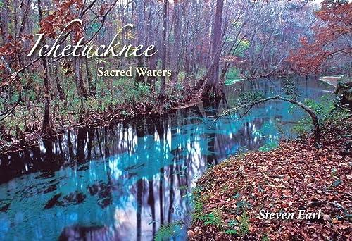 Ichetucknee: Sacred Waters: Earl, Steven