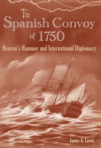 9780813033587: The Spanish Convoy of 1750: Heaven's Hammer and International Diplomacy