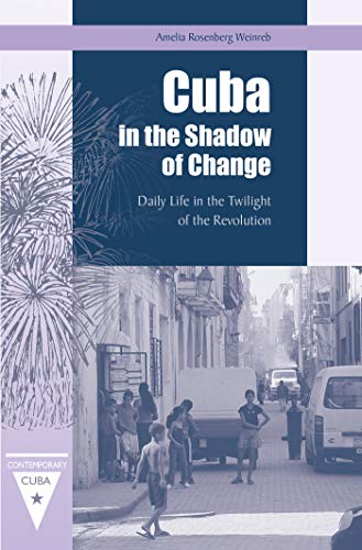 9780813033693: Cuba in the Shadow of Change: Daily Life in the Twilight of the Revolution (Contemporary Cuba)