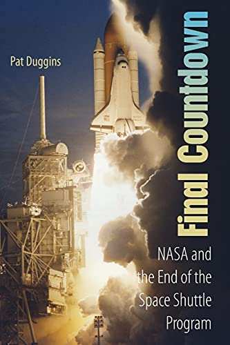 9780813033846: Final Countdown: NASA and the End of the Space Shuttle Program