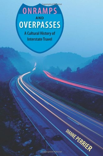 9780813033983: Onramps and Overpasses: A Cultural History of Interstate Travel