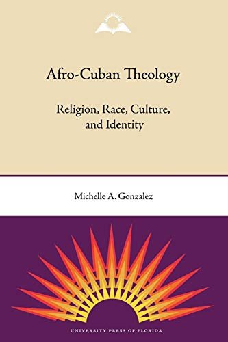 9780813034164: Afro-Cuban Theology: Religion, Race, Culture, and Identity