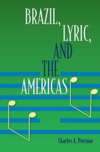 Brazil, Lyric, and the Americas: Charles A Perrone