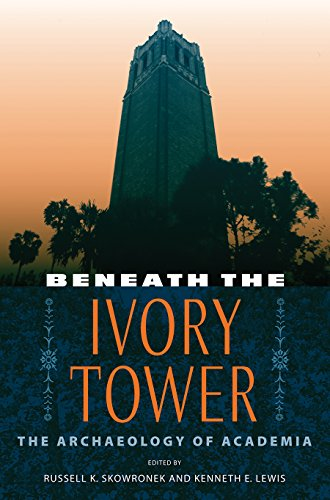 9780813034225: Beneath the Ivory Tower: The Archaeology of Academia