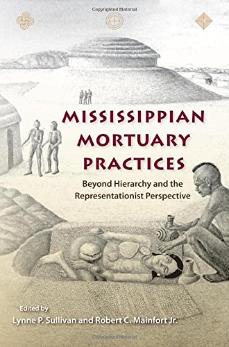 Mississippian Mortuary Practices: Beyond Hierarchy and the Representationaist Perspective (Florida ...