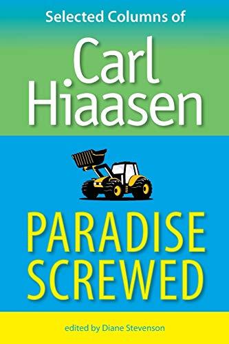 9780813034287: Paradise Screwed: Selected Columns of Carl Hiaasen