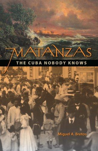 Matanzas: The Cuba Nobody Knows: Bretos, Miguel A.